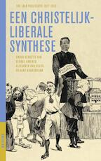 Een christelijk-liberale synthese - George Harinck, Alexander van Kessel, Hans Krabbendam (ISBN 9789021170664)