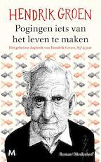 Pogingen iets van het leven te maken - Hendrik Groen (ISBN 9789029090810)