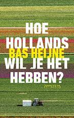 Hoe Hollands wil je het hebben? - Bas Heijne (ISBN 9789044637939)