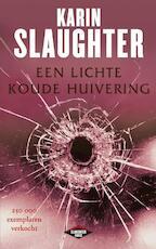 Een lichte koude huivering - Karin Slaughter (ISBN 9789023475958)