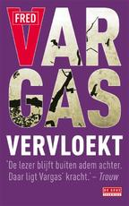 Vervloekt - Fred Vargas (ISBN 9789044515435)