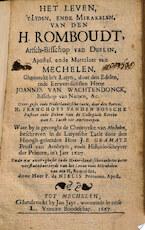 Het leven, 't lyden, ende mirakelen, van den H. Romboudt, artsch-bisschop van Dublin, apostel, ende martelaer van Mechelen - Johannes van Wachtendonck
