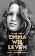 Emma wil leven - Josha Zwaan (ISBN 9789025906566)