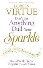 Don't Let Anything Dull Your Sparkle - Doreen Virtue (ISBN 9781781804124)