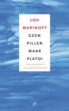 Geen pillen maar Plato! - Lou Marinoff (ISBN 9789029573030)