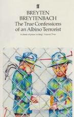 The True Confessions of an Albino Terrorist - Breyten Breytenbach (ISBN 9780571133932)