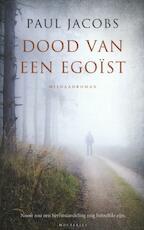 Dood van een egoist - Paul Jacobs (ISBN 9789089242389)