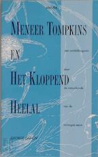 Meneer Tompkins en het kloppend heelal - George Gamov, Govert Schilling, Aad Janssen, Klaas Schonenberg (ISBN 9789051740059)