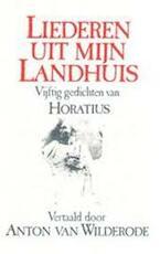 Liederen uit mijn landhuis - Quintus Horatius Flaccus (ISBN 9789061525134)
