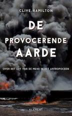 De provocerende aarde - Clive Hamilton (ISBN 9789086872398)