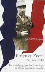 De verdediging van Bergen op Zoom door het Franse leger in mei 1940 - J. Luijten (ISBN 9789059114296)