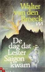De dag dat Lester Saigon kwam - Walter van den Broeck (ISBN 9789022304419)