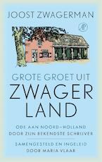 Grote groet uit Zwagerland - Joost Zwagerman