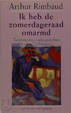 Ik heb de zomerdageraad omarmd - Arthur Rimbaud, Peter Holvoet-hanssen, Hilde Keteleer (ISBN 9789035121515)