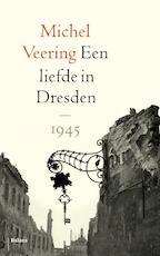 Een liefde in Dresden - Michel Veering (ISBN 9789460039898)