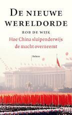 De nieuwe wereldorde - Rob de Wijk (ISBN 9789460039911)
