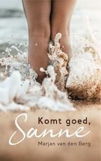 Komt goed, Sanne - Marjan van den Berg (ISBN 9789082764963)