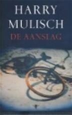 De Aanslag - Harry Mulisch (ISBN 9789023418184)