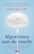 Algoritmes aan de macht - Hannah Fry (ISBN 9789044538830)