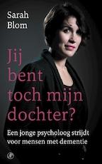 Jij bent toch mijn dochter? - Sarah Blom (ISBN 9789029539685)