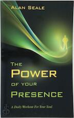 The Power of Your Presence - Alan Seale (ISBN 9780982533017)