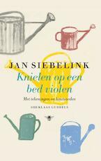 Knielen op een bed violen (geïllustreerd) - Jan Siebelink
