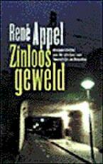 Zinloos geweld - René Appel (ISBN 9789035122826)