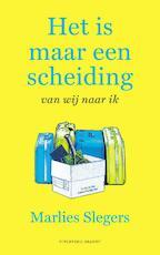 Het is maar een scheiding - Marlies Slegers (ISBN 9789492037893)