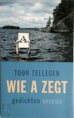 Wie a zegt - Toon Tellegen (ISBN 9789045102214)