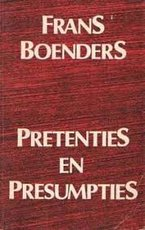Pretenties en presumpties - Frans Boenders (ISBN 9789022307724)