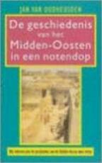 De geschiedenis van het Midden-Oosten in een notendop - Jan van Oudheusden (ISBN 9789044602913)