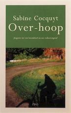 Over-hoop - Sabine Cocquyt (ISBN 9789064454257)