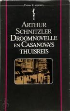 Droomnovelle en Casanova's thuisreis - Arthur Schnitzler, Pim Lukkenaer (ISBN 9789027421357)