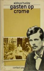 Gasten op Crome - Aldous Huxley, Willem van Toorn (ISBN 9789025464806)