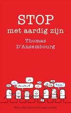 Stop met aardig zijn - Thomas d'Ansembourg (ISBN 9789025906849)