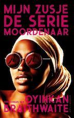 Mijn zusje, de seriemoordenaar - Oyinkan Braithwaite (ISBN 9789492928207)