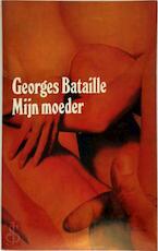 Mijn moeder - Georges Bataille