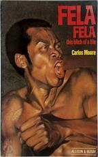 Fela, Fela : This Bitch of a Life - Carlos Moore (ISBN 9780850314649)