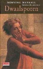 Dwaalsporen - Henning Mankell (ISBN 9789052268163)