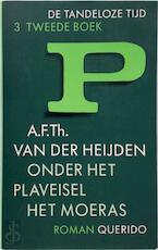 Onder het plaveisel het moeras - A.F.Th. van der Heijden (ISBN 9789021466361)