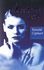 Ik ook van jou - Ronald Giphart (ISBN 9789038827117)