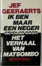 Ik ben maar een neger, gevolgd door Het verhaal van Matsombo - Jef Geeraerts (ISBN 9789022312001)