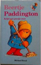 Beertje Paddington helpt een pootje mee - Michael Bond, Peggy Fortnum, Huberte Vriesendorp (ISBN 9789025721329)