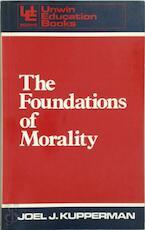 The Foundations of Morality - Joel J. Kupperman (ISBN 9780043701249)