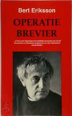 Operatie Brevier - Bert Eriksson (ISBN 9789054380047)