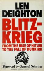 Blitzkrieg, from the rise of Hitler to the fall of Dunkirk - Len Deighton (ISBN 9780224016483)