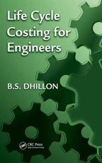 Life Cycle Costing fo Engineers - B.S. Dhillon (ISBN 9781439816882)