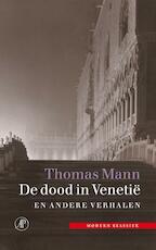 De dood in Venetie en andere verhalen - Thomas Mann (ISBN 9789029567633)