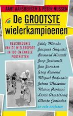 De grootste wielerkampioenen - Aart Aarsbergen, Peter Nijssen (ISBN 9789041708199)