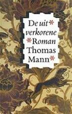 De uitverkorene - Thomas Mann, Thomas Mann (schriftsteller), Tinke Davids (ISBN 9789029530217)